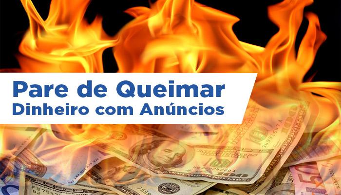 queimar-dinheiro-no-facebook-ads