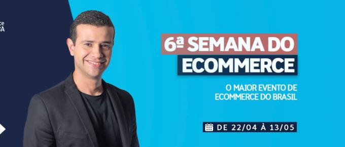 6ª Semana do Ecommerce [Convite] Tire seu Negócio do Zero