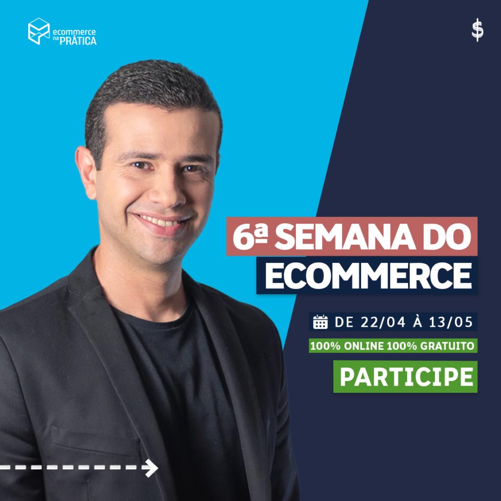 Banner com imagem do Bruno de Oliveira em frente a um fundo azul claro e escuro. Tem um convite para a Semana do Ecommerce, do dia 22 de abril até 13 de maio.