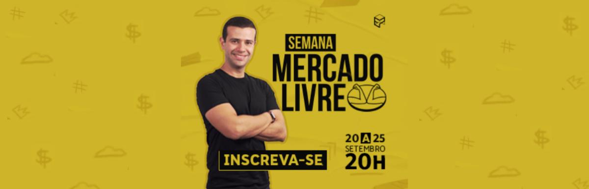Semana Mercado Livre: Venda no Maior Marketplace da América Latina