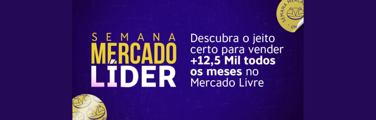 SEMANA MERCADOLÍDER: Aprenda a Vender no Maior Marketplace da América Latina