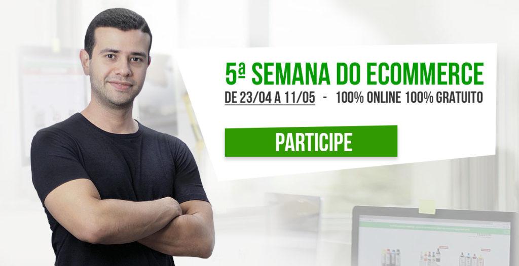 5ª Semana do Ecommerce começa dia 23 de Abril e vai mostrar como alavancar um ecommerce de sucesso